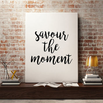 Kitchen Wall Decor ''Savour the moment'' Printable Kitchen Wall Art Inspirational Print Motivational Poster  Kitchen Decor Typography Print