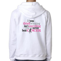 If You Think Winning Isn't Everything, You've Never Beat Cancer Custom Embroidered Hoodie Personalized with Name Cancer Awareness