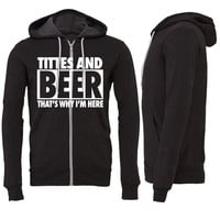 Titties And Beer That's Why I'm Here Zipper Hoodie