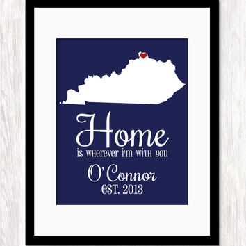 HOME IS WHEREVER I'M WITH YOU PERSONALIZED WITH NAMES & EST DATE ANY STATE MAP Art Print