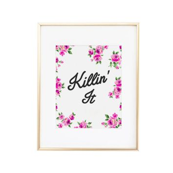 Killin' It Pink Rose Print