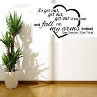 "SO GET OUT OF MY HEAD AND FALL INTO MY ARMS.. ONE THING ~ ONE DIRECTION: WALL DECAL, New Size 13"" X 23"""