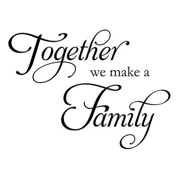 Together we make a family. wall decal, wall sticker, wall quote, wall art. WW4038