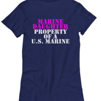 Military - Marine Daughter - Property of a U.S. Marine