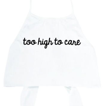 Too High To Care White Halter Top