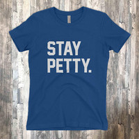 Stay Petty  |  F*ck That Bitch  |  Salty Bitch  |  Sarcastic T-Shirt for Evil Bitches - Tee Shirt Ladies Womens gift Voodoo Vandals VV-56