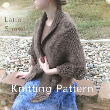 Latte Shawl Knitting Pattern, Shawl Wrap, Half Circle, Garter Stitch & Lace, Worsted Yarn, Large Scarf Wrap