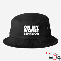 On My Worst Behavior 4 bucket hat