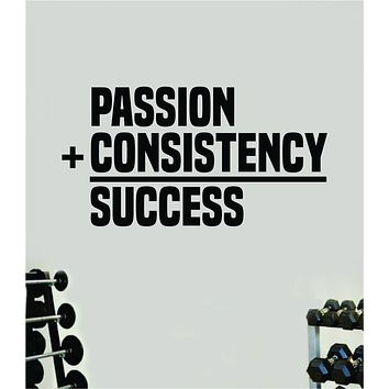 Passion Consistency Success Gym Fitness Wall Decal Home Decor Bedroom Room Vinyl Sticker Teen Art Quote Beast Lift Strong Inspirational Motivational Health Girls