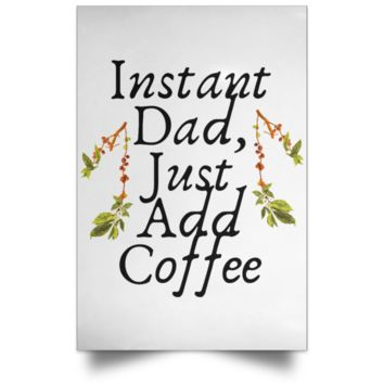 Instant Dad Cute Father's Day Gift For Father From Wife, Girlfriend, Daughter, Son, Stepdaughter, Stepson, Mom, Grandma, Mother In Law ( POSPO Satin Portrait Poster)