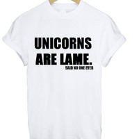 Unicorns Are Lame Shirt