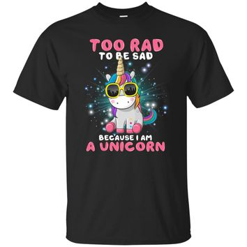 Too Rad to be sad UB™ - Unicorn Shirt Sweatshirt Hoodie