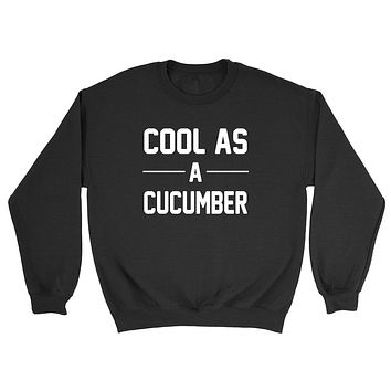 Cool as a cucumber, funny lazy day, relaxed, funny saying, graphic Crewneck Sweatshirt