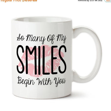 Coffee Mug, So Many Of My Smiles Begin With You, I Love You, Lipstick Kiss, Romantic Gift, Valentine Gift,