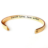 Brass cuff bracelet - Peace Comes From Within