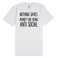 NOTHING SAVES MONEY LIKE BEING ANTISOCIAL