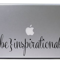 Be Inspirational Decal Sticker / Macbook Decal Sticker / Laptop Decal Sticker