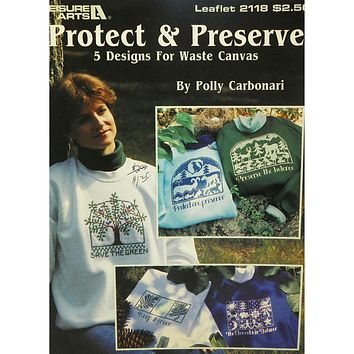 Protect & Preserve - 5 Designs for Waste Canvas - Counted Cross Stitch Leaflet - Leisure Arts
