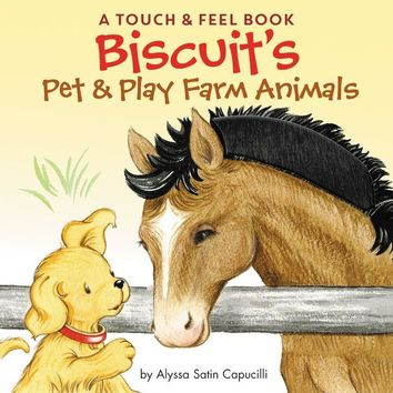 Biscuit's Pet & Play Farm Animals  ( A Touch and Feel Book)
