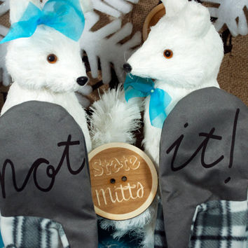 State Mitts - Not It!  - Whimsically Fun Mittens-Stick 'em up and make a Statement