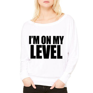 I'm On My Level WOMEN'S FLOWY LONG SLEEVE OFF SHOULDER TEE