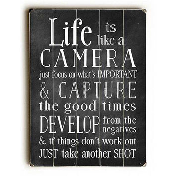 Life Is Like A Camera by Artist Nancy Anderson Wood Sign