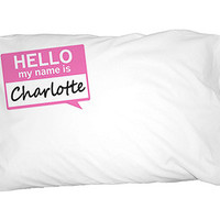 Charlotte Hello My Name Is Pillowcase