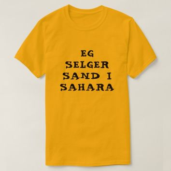 I am selling sand in Sahara in Norwegian orange T-Shirt