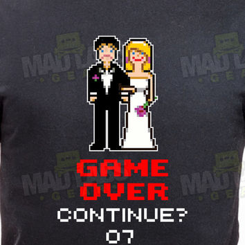 Game Over Continue Bride and Groom T-shirt wedding bachelor party groom Gamer Nerd funny Sizes tee shirt Mens Ladies swag MLG-1070