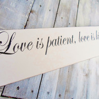"Reception decoration, Home decor, Sign,  ""LOVE IS PATIENT, Love is Kind...Love Never Fails"", large 6x36, perfect for a mantle, french doors"