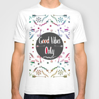 Good Vibes Only T-shirt by Famenxt | Society6