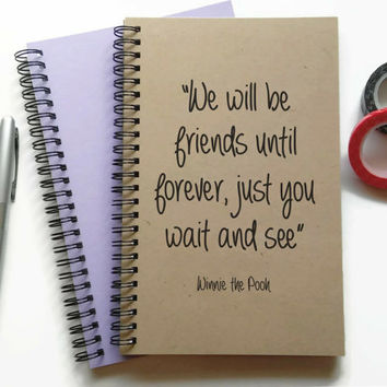 Writing journal, spiral notebook, bullet journal, sketchbook, lined blank grid, custom - We will be friends until forever, Winnie the Pooh