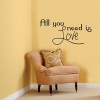 All you need is Love Vinyl Wall Decal Sticker Art