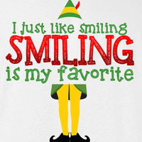 I just like smiling smiling's my favorite Buddy The Elf TV Movie Inspired Funny T-shirt shirt Men Ladies Womens Santa Merry Christmas DT-648