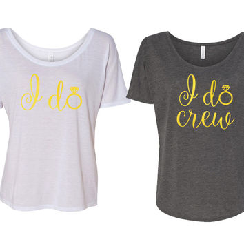 I Do and I Do Crew Bachelorette Shirts