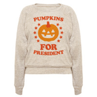 PUMPKINS FOR PRESIDENT PULLOVERS