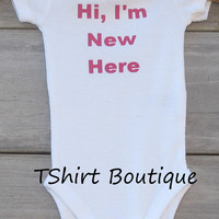 New Baby Gift, Hi I'm New Here customizable Onesuit, boys or girls, Custom Colors, shower gift, newborn gift, baby present