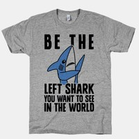 Be The Left Shark You Want To See In The World
