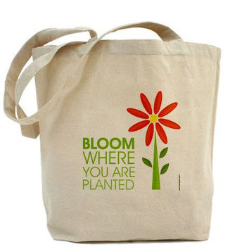 Bloom Where You Are Planted Custom 100 by PamelaFugateDesigns