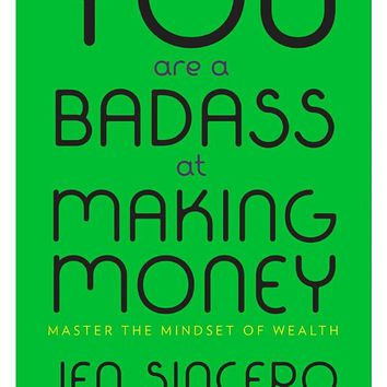 You Are a Badass at Making Money: Master the Mindset of Wealth Hardcover – April 18, 2017