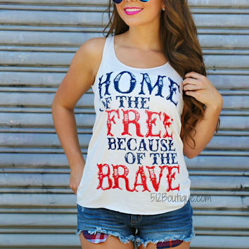Home Of the Free Because of The Brave Tank