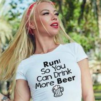 Run So You Can Drink More Beer Cute Workout Women's tee