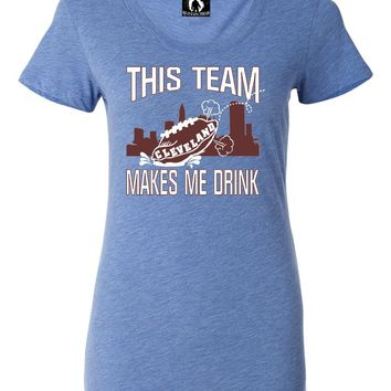 Womens This Team Makes Me Drink Funny Football Cleveland Tri-Blend T-shirt