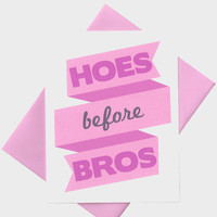 Hoes Before Bros Card
