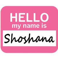 Shoshana Hello My Name Is Mouse Pad
