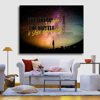 The Dream Is Free The Hustle IS Sold Separately Wall Art (Wood Frame Ready To Hang)