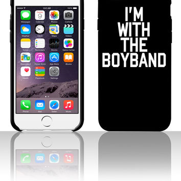 I'm With The Boy Band 5 5s 6 6plus phone cases
