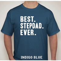 BEST STEPDAD EVER ...  Best Step Dad shirt. Mens T-shirt. shirt. tshirt. Fathers Day Gift. Birthday Gift. new dad shirt