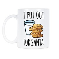 I Put Out For Santa Mug Funny Santa Mug