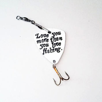 Love You More than You Love Fishing Lure Guy Gift For Him Birthday Gift Boyfriend Husband Gift Fiancé Gift Fishing Gift Christmas gift xmas